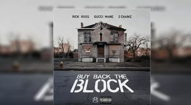 Rick Ross – Buy Back The Block ft. Gucci Mane & 2 Chainz