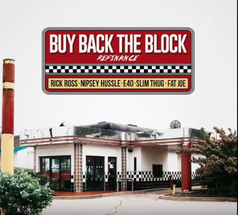 "Rick Ross "" #BuyBackTheBlock (Refinance)"" Feat. Nipsey Hussle, Slim Thug,Fat Joe & E-40 (Audio)"